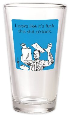 Someecards F This S O'clock Pint Glass